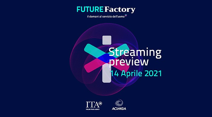 FUTURE FACTORY 2021 – TUTTO PRONTO PER LA PREVIEW